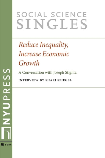 Reduce inequality increase economic growth ebook by joseph stiglitz reduce inequality increase economic growth a conversation with joseph stiglitz ebook by joseph stiglitz fandeluxe Gallery