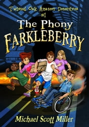 The Phony Farkleberry ebook by Michael Scott Miller