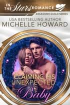 Claiming His Unexpected Baby ebook by Michelle Howard