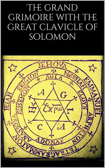 The Grand Grimoire with the Great Clavicle of Solomon ebook