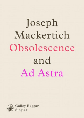 Obscolescence And Ad Astra ebook by Joseph Mackertich