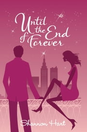 Until the End of Forever ebook by Shannon Hart
