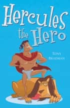 Hercules the Hero ebook by Tony Bradman