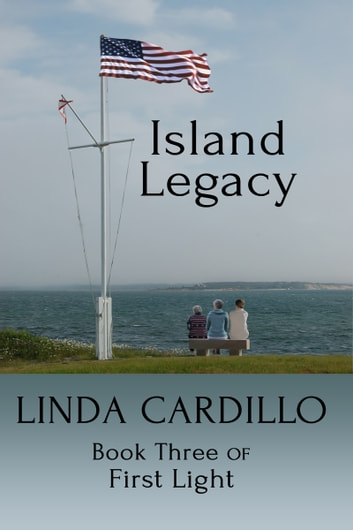 Island Legacy - Book Three of First Light ebook by Linda Cardillo
