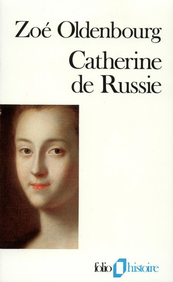 Catherine de Russie ebook by Zoé Oldenbourg