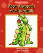 Dear Dragon's A is for Apple ebook by Margaret Hillert