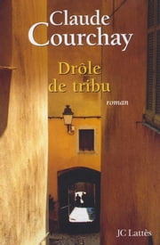 Drole de tribu ebook by Claude Courchay