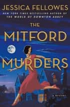 The Mitford Murders - A Mystery ebook by Jessica Fellowes
