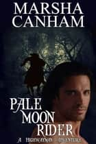 Pale Moon Rider ebook by Marsha Canham