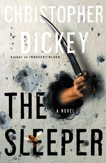 The Sleeper - A Novel ebook by Christopher Dickey