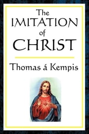The Imitation of Christ ebook by Thomas A. Kempis