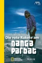Die rote Rakete am Nanga Parbat ebook by Reinhold Messner