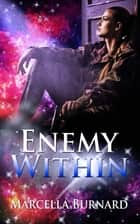 Enemy Within ebook by Marcella Burnard