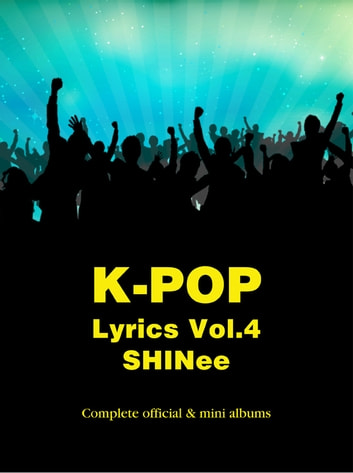 K-Pop Lyrics Vol.4 - SHINee ebook by Sangoh Bae