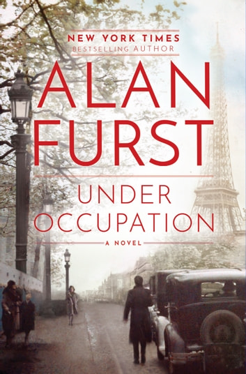 Under Occupation - A Novel ebook by Alan Furst