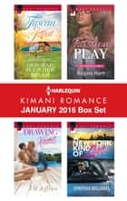 Harlequin Kimani Romance January 2016 Box Set - Tuscan Heat\Drawing Hearts\Passion Play\A New York Kind of Love ebook by Deborah Fletcher Mello, J.M. Jeffries, Regina Hart,...