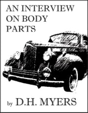 An Interview on Body Parts ebook by D.H. Myers