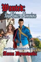 Wanted: Royal Princess of Convenience ebook by Anna Dynowski