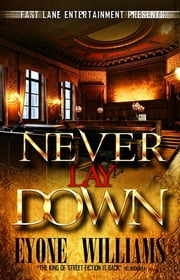 Never Lay Down ebook by Eyone Williams