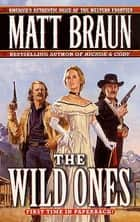 The Wild Ones ebook by Matt Braun