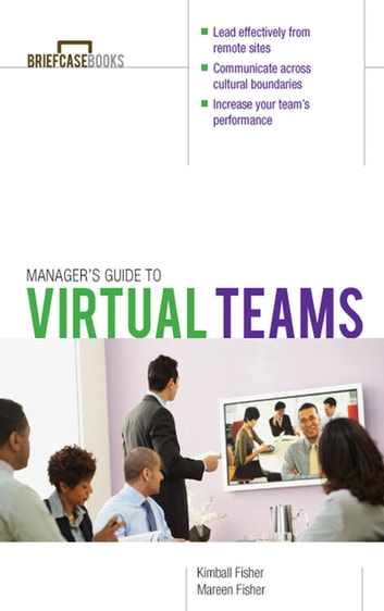 Managing Virtual Teams ebook by Kimball Fisher