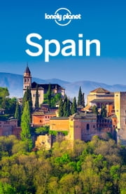 Lonely Planet Spain ebook by Lonely Planet,Anthony Ham,Stuart Butler,Kerry Christiani,Isabella Noble,John Noble,Josephine Quintero,Brendan Sainsbury,Regis St Louis,Andy Symington