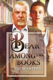Bear Among the Books ebook by T.J. Masters