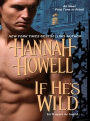 If He's Wild ebook by Howell, Hannah