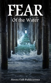 FEAR: Of the Water ebook by Sirens Call Publications