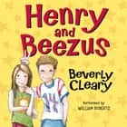 Henry and Beezus audiobook by Beverly Cleary