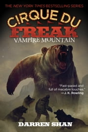 Cirque Du Freak #4: Vampire Mountain - Book 4 in the Saga of Darren Shan ebook by Darren Shan