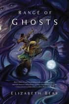 Range of Ghosts ebook by Elizabeth Bear