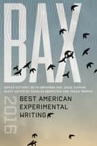 BAX 2016 - Best American Experimental Writing ebook by Seth Abramson, Charles Bernstein, Tracie Morris,...