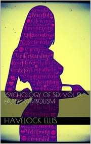Psychology of sex vol V: erotic symbolism ebook by Havelock Ellis