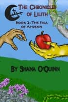 The Chronicles of Lilith Book 2 ebook by Shana O'Quinn