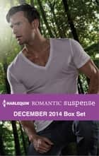 Harlequin Romantic Suspense December 2014 Box Set - An Anthology ebook by C.J. Miller, Beth Cornelison, Lara Lacombe,...