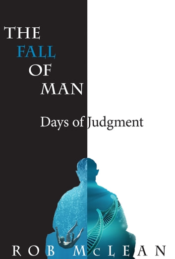 The Fall of Man: Days of Judgment ebook by Rob Mclean