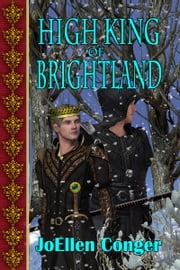 High King Of Brightland ebook by JoEllen Conger