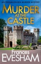 Murder at the Castle ebook by Frances Evesham