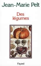 Des légumes ebook by Jean-Marie Pelt