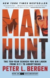 Manhunt - The Ten-Year Search for Bin Laden from 9/11 to Abbottabad ebook by Peter L. Bergen