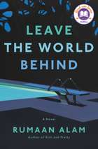 Leave the World Behind - A Novel ebook by Rumaan Alam