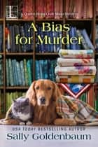 A Bias for Murder ebook by Sally Goldenbaum