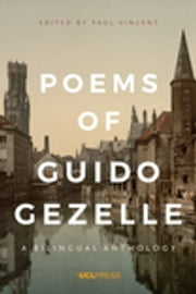 Poems of Guido Gezelle - A Bilingual Anthology ebook by Paul Vincent, MA, MTA FCIoL,...