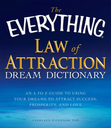 The Everything Law Of Attraction Dream Dictionary Ebook By Cathleen