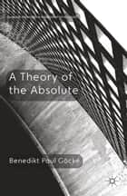 A Theory of the Absolute ebook by Y. Nagasawa,E. Wielenberg