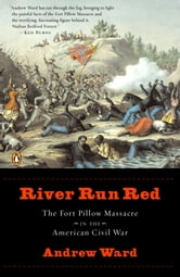 River Run Red - The Fort Pillow Massacre in the American Civil War ebook by Andrew Ward