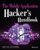 The Mobile Application Hacker's Handbook ebook by Dominic Chell,Tyrone Erasmus,Shaun Colley,Ollie Whitehouse