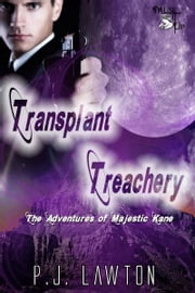 Transplant Treachery ebook by PJ Lawton