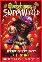 Attack of the Jack (Goosebumps SlappyWorld #2) ebook by R.L. Stine